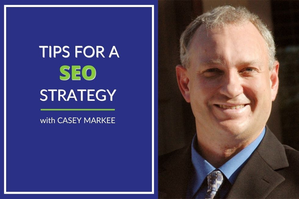 Casey markee shares tips for a solid seo strategy